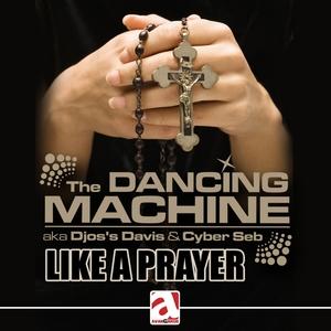 DANCING MACHINE, The - Like A Prayer 2012