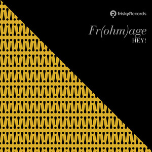 FR(OHM)AGE - Hey