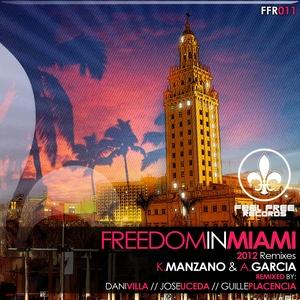 K MANZANO & A GARCIA - Freedom In Miami (2012 remixes)