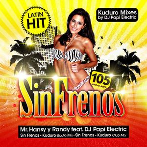 DJ PAPI ELECTRIC feat MR HANSY Y RANDY - Sin Frenos