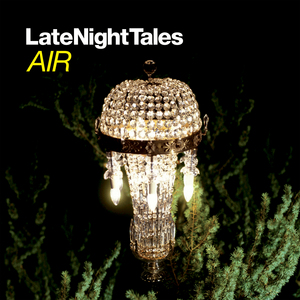 AIR/VARIOUS - Late Night Tales: Air (remastered)