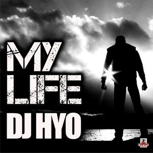 DJ HYO - My Life