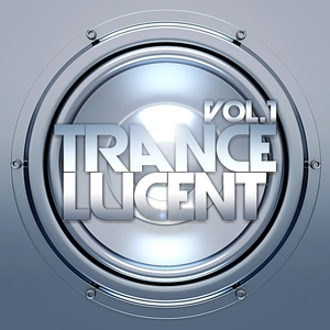 VARIOUS - Trance Lucent Vol 1  (The Ultimate Top Trance Anthems)