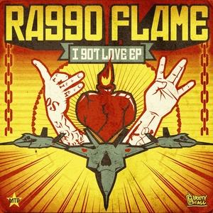 RAGGO FLAME - I Got Love EP