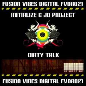 INITIALIZE/JD PROJECT - Dirty Talk