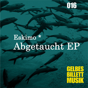 ESKIMO - Abgetaucht EP
