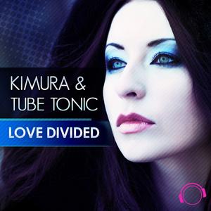 KIMURA/TUBE TONIC - Love Divided