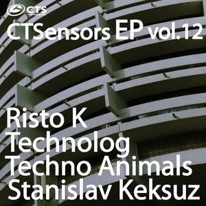 RISTO K/TECHNOLOG/TECHNO ANIMALS/STANISLAV KEKSUZ - CTSensors EP Vol 12