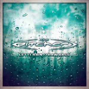 PITCHER, The - Let It Rain