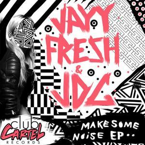 JAYYFRESH & JDG - Make Some Noise EP