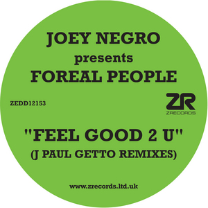 JOEY NEGRO presents FOREAL PEOPLE - Feel Good 2 U (J Paul Getto & Original Mixes)