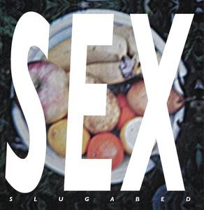 SLUGABED - Sex