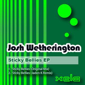 WETHERINGTON, Josh - Sticky Bellies EP