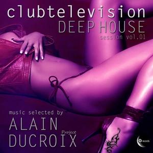 FAGGELLA, Francesca/ROBERT BAZZANI - Clubtelevision Deep House Session Vol 1 (selected by Alain Ducroix Project)