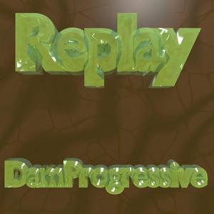 DAMPROGRESSIVE - Replay