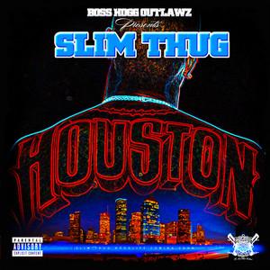 SLIM THUG - Houston