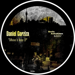 GORZIZA, Daniel - Different Is Better EP