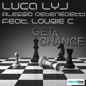 LUCA LYJ/ALESSIO DEBENEDETTI feat LOURIE C - Get A Chance