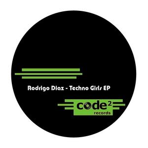 DIAZ, Rodrigo - Techno Girls EP