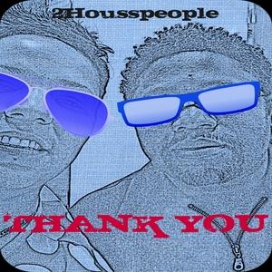 2HOUSSPEOPLE - Thank You