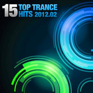 VARIOUS - 15 Top Trance Hits 2012-02