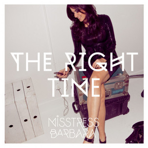 MISSTRESS BARBARA - The Right Time