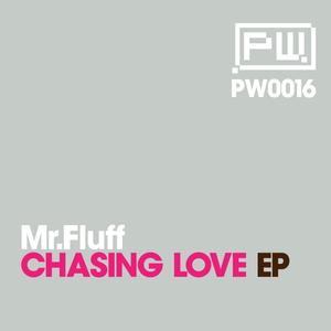 MR FLUFF - Chasing Love