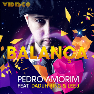 AMORIM, Pedro feat DADUH KING/LEE J - Balanca