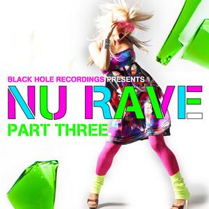 VARIOUS - Black Hole Recordings Presents NU Rave Part 3