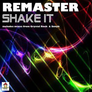 REMASTER - Shake It