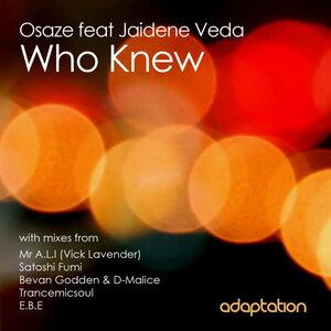OSAZE feat JAIDENE VEDA - Who Knew
