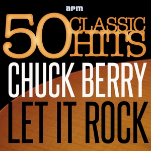 BARRY, Chuck - Let It Rock (50 Classic Hits)