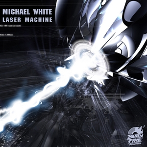 WHITE, Michael - Laser Machine