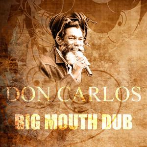 CARLOS, Don - Big Mouth Dub