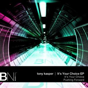KASPER, Tony - It's Your Choice EP