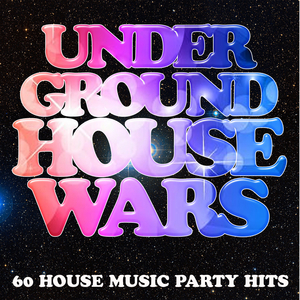 VARIOUS - Underground House Wars: 60 House Music Party Hits
