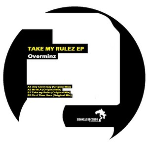 OVERMINDZ - Take My Rules
