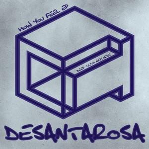 DESANTAROSA - How You Feel