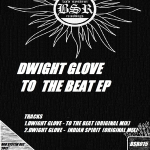 DWIGHT GLOVE - To The Beat EP