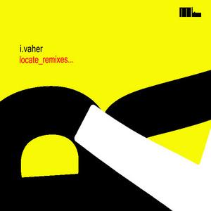 VAHER, Ignacio - Locate (remixes)