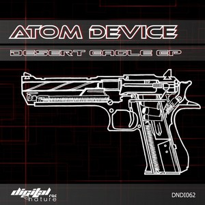 ATOM DEVICE - Desert Eagle EP