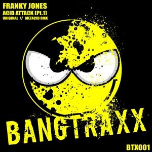JONES, Franky - Acid Attack (Part 1)