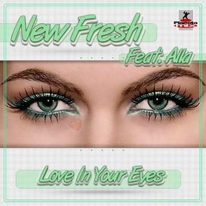 NEW FRESH feat ALLA - Love In Your Eyes