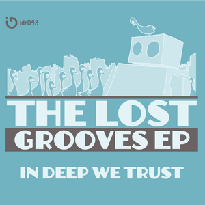 IN DEEP WE TRUST - The Lost Grooves EP