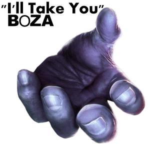 BOZA - I'll Take You