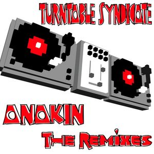 TURNTABLE SYNDICATE - Anakin - The Remixes
