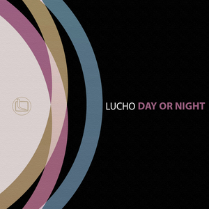 LUCHO - Day Or Night