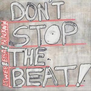 LT WEE feat SHELDON BLACKMAN/ESSA CHAM - Don't Stop The Beat