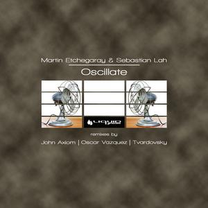 ETCHEGARAY, Martin/SEBASTIAN LAH - Oscillate EP
