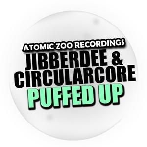 JIBBERDEE/CIRCULARCORE - Puffed Up